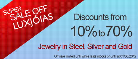 Super Sale Off Jewelry Steel, 925 Silver and 18k Gold with discounts of 10% to 70% until 01/30/2012